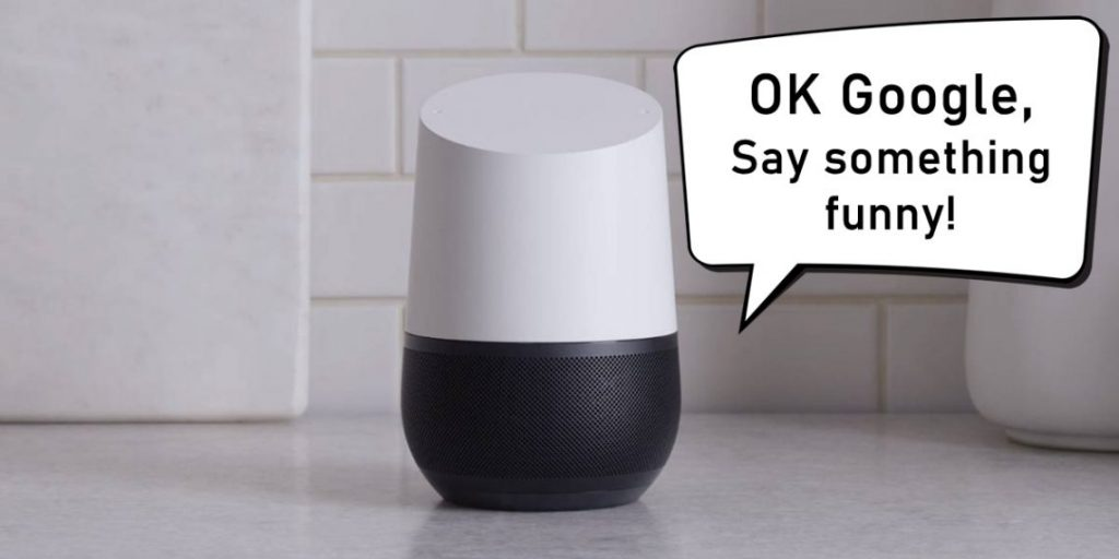 Funny Things to Ask Google Homes